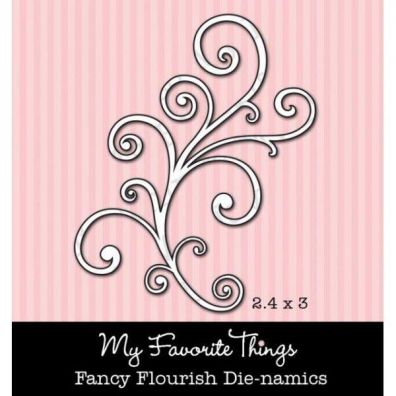 My Favorite Things/  Die-namics Dies Fancy Flourish