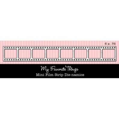 My Favorite Things/  Die-namics Dies Mini Film Strip Border