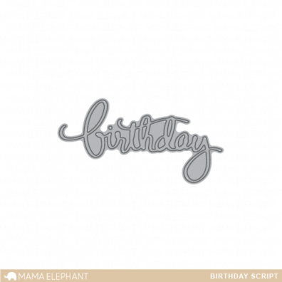 Mama Elephant Creative Cuts - Birthday Script