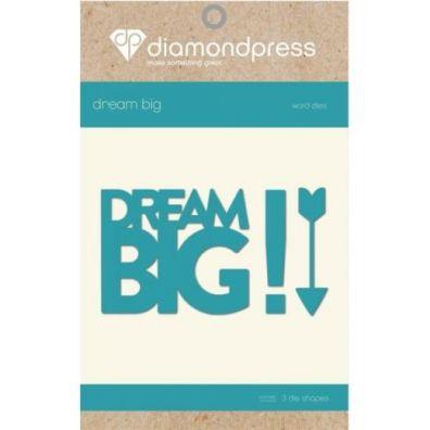 Diamond Press Die - Dream Big