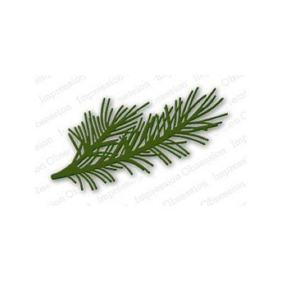 Impression Obsession Dies - Pine Branch Die