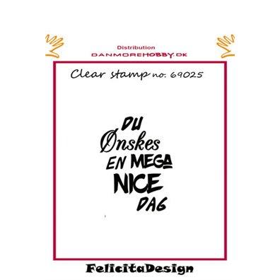 Felicita Design Clear Stamp - Du ønskes en mega nice dag