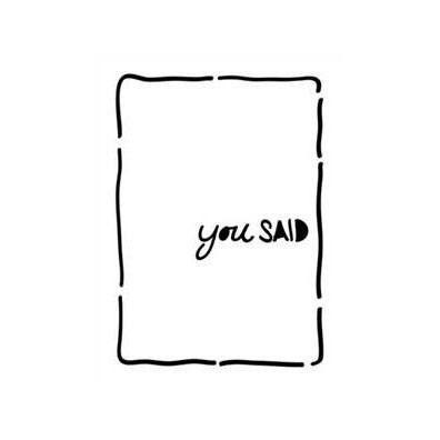 "Life Bits Stencil 3""X4""-You Said"